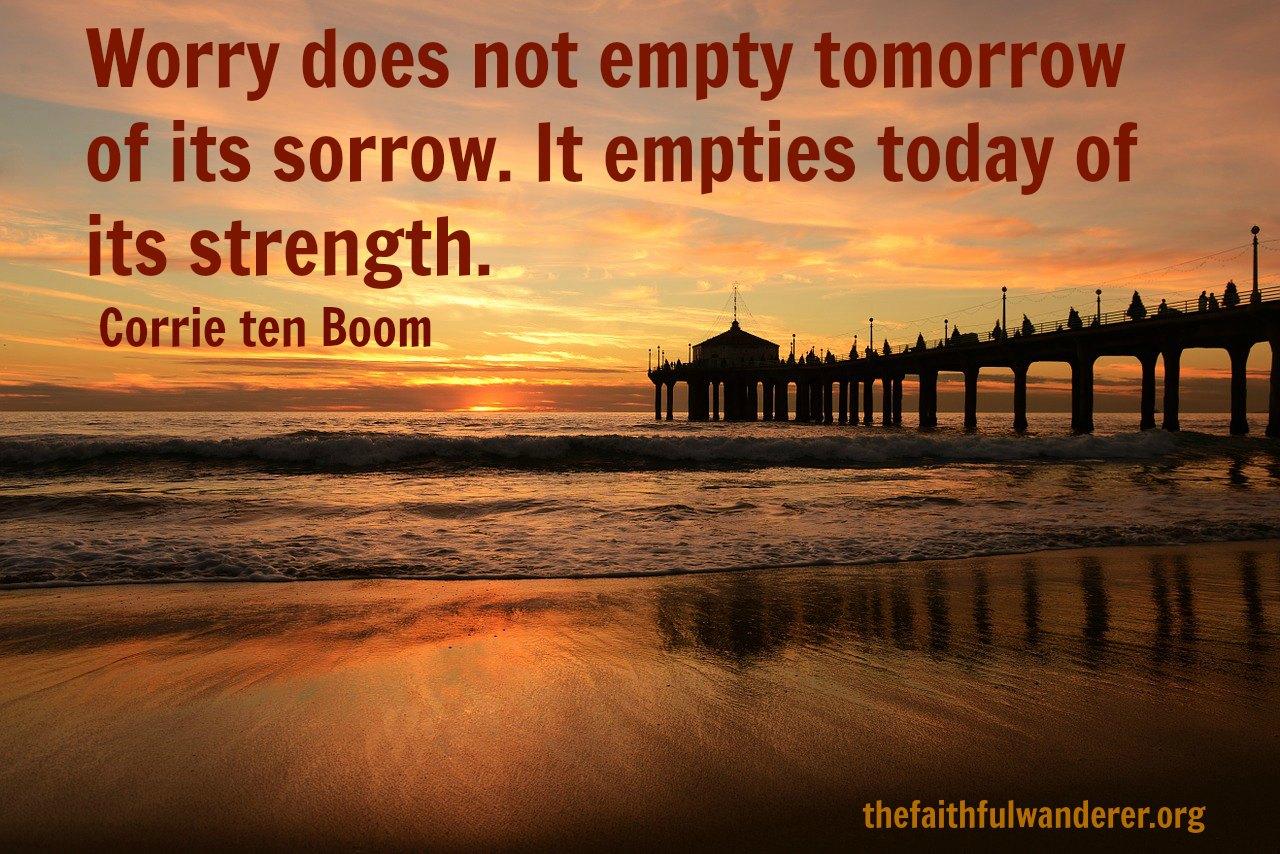Worry The Opposite Of Faith 187 The Faithful Wanderer